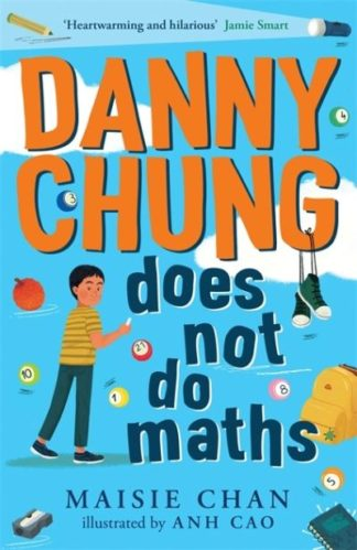 Danny Chung Does Not Do Maths by Maisie Chan