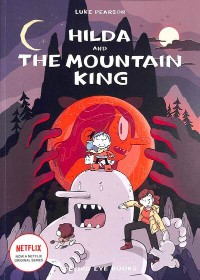 Hilda and the Mountain King by Luke Pearson