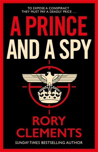 A Prince and a Spy: The most anticipated spy thriller of 2021 by Rory Clements