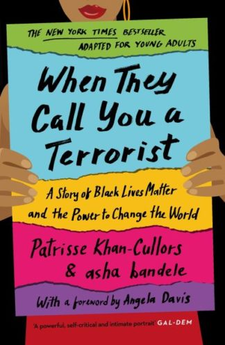 When They Call You a Terrorist: A Story of Black Lives Matter and the Power to C by Patrisse Khan-Cullors
