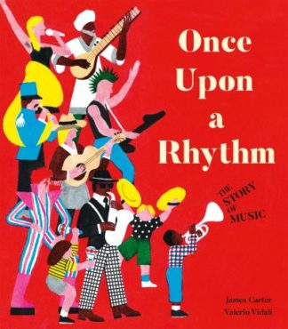 Once Upon a Rhythm: The story of music by James Carter