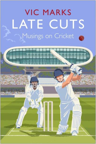 Late Cuts: Musings on cricket by Vic Marks