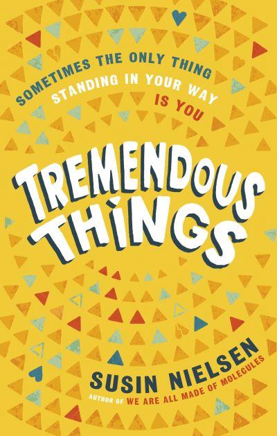 Tremendous Things by Susin Nielsen