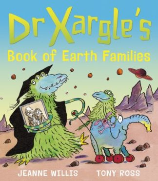 Dr Xargle's Book of Earth Families by Jeanne Willis