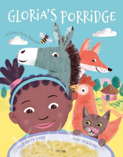 Gloria's Porridge by Elizabeth Laird