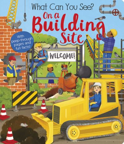 What Can You See On a Building Site? by Kate Ware