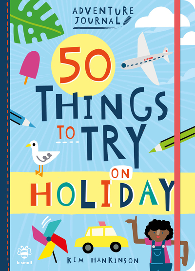 50 Things to Try on Holiday by Kim Hankinson
