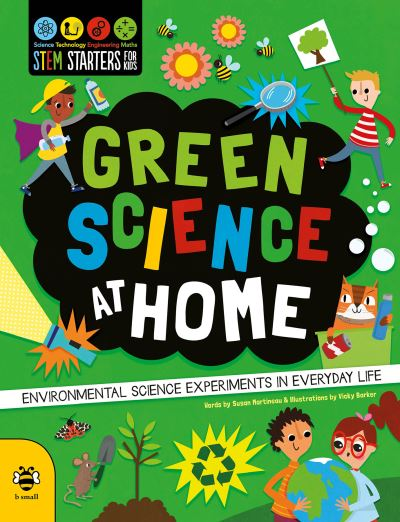 Green Science at Home: Discover the Environmental Science in Everyday Life by Susan Martineau