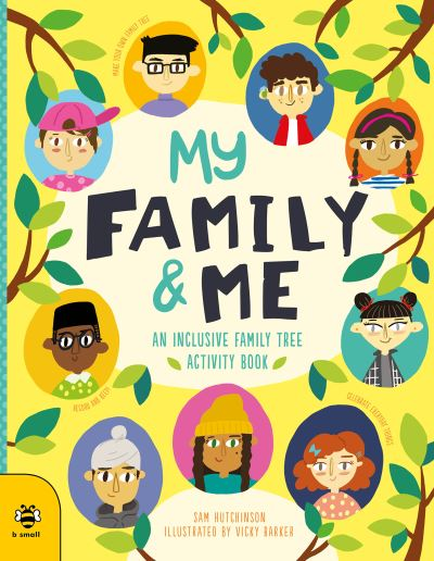 My Family & Me: An Inclusive Family Tree Activity Book by Sam Hutchinson