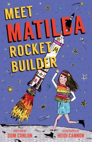 Meet Matilda Rocket Builder by Dom Conlon