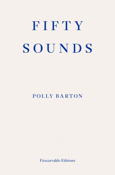 Fifty Sounds by Polly Barton