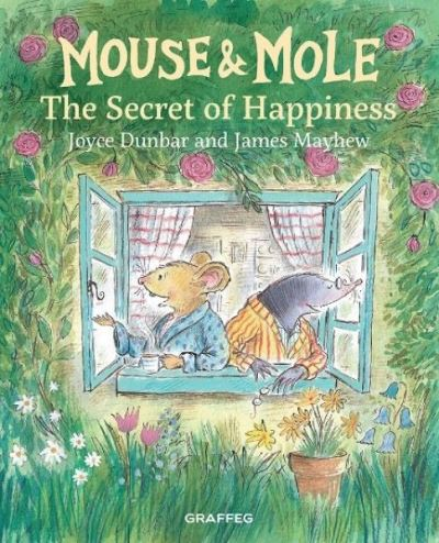 Mouse and Mole: The Secret of Happiness by Joyce Dunbar