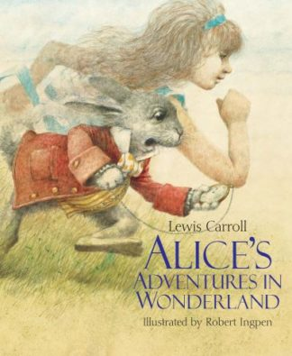 Alice's Adventures in Wonderland: A Robert Ingpen Illustrated Classic by Lewis Carroll
