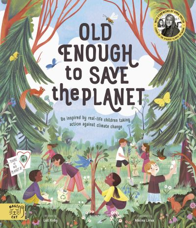 Old Enough to Save the Planet: With a foreword from the leaders of the School St by Anna Taylor