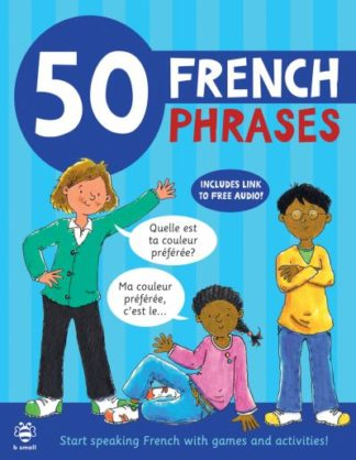 50 French Phrases: Start Speaking French with Games and Activities by Susan Martineau