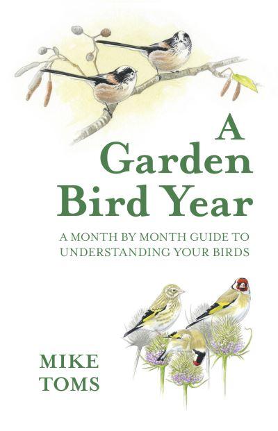A Garden Bird Year by Mike Toms