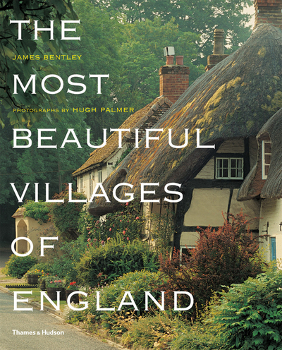 The Most Beautiful Villages of England by James Bentley