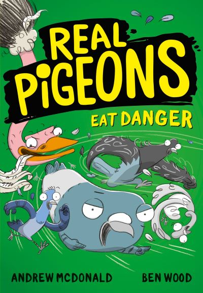 Real Pigeons Eat Danger (Real Pigeons series) by Andrew McDonald