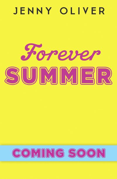 Forever Summer: A Chelsea High Novel (Chelsea High Series) by Jenny Oliver