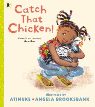 Catch That Chicken! by  Atinuke