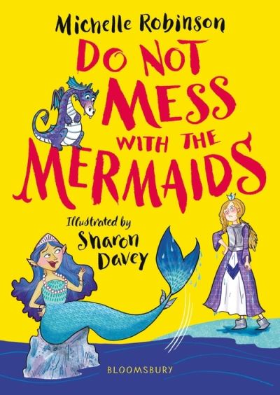 Do Not Mess with the Mermaids by Michelle Robinson
