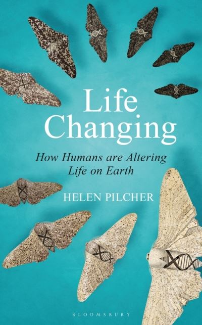 Life Changing: SHORTLISTED FOR THE WAINWRIGHT PRIZE FOR WRITING ON GLOBAL CONSER by Helen Pilcher
