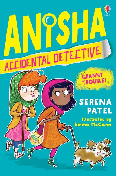 Anisha, Accidental Detective: Granny Trouble by Serena Patel