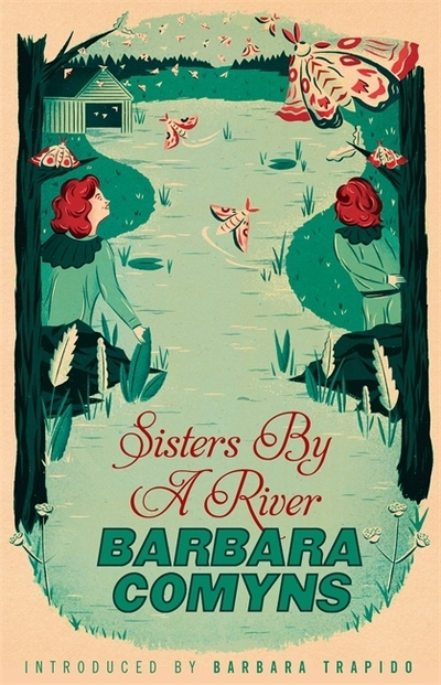 Sisters By A River: A Virago Modern Classic by Barbara Comyns