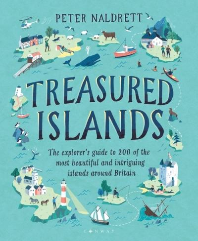 Treasured Islands: The explorer's guide to over 200 of the most beautiful and in by Peter Naldrett