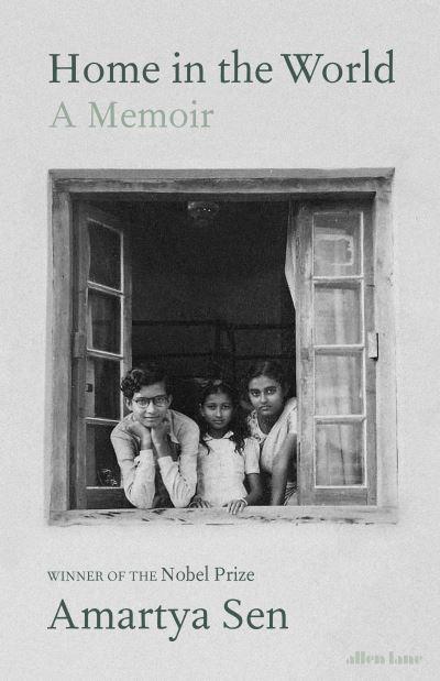 Home in the World: A Memoir by Amartya Sen