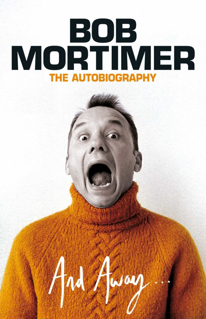 And Away… by Bob Mortimer
