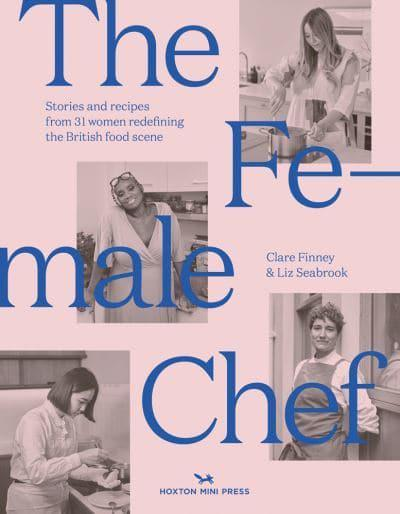 The Female Chef: 30 women redefining the British food scene by Clare Finney