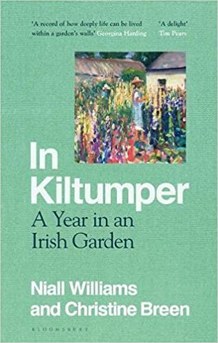 In Kiltumper: A Year in an Irish Garden by Niall Williams