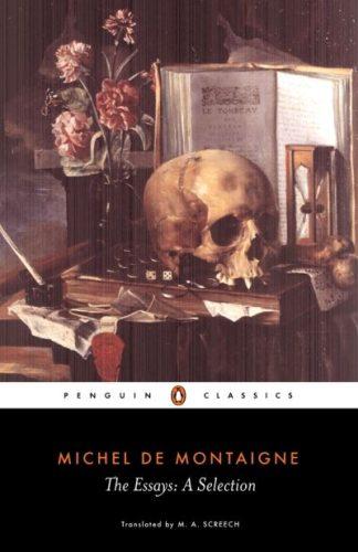 The Essays: a Selection by Michel De Montaigne