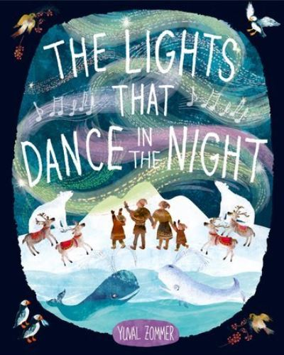The Lights that Dance in the Night by Yuval Zommer