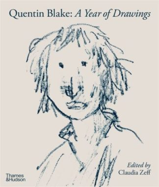 Quentin Blake - A Year of Drawings by Claudia Zeff