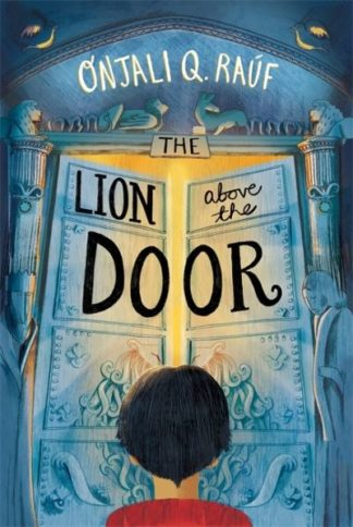 The Lion Above the Door by Onjali Q. Rauf