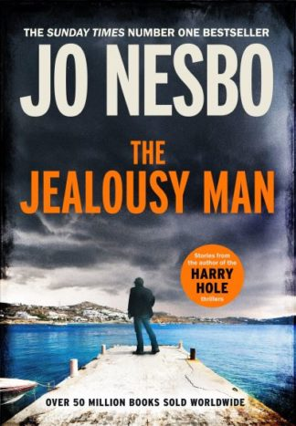 The Jealousy Man: Stories from the author of the Harry Hole thrillers by Jo Nesbo