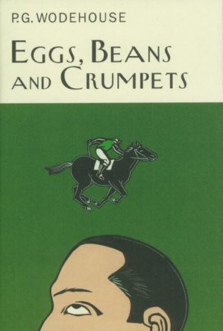 Eggs Beans & Crumpets by P G Wodehouse
