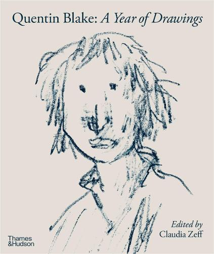 Quentin Blake – A Year of Drawings by Claudia Zeff